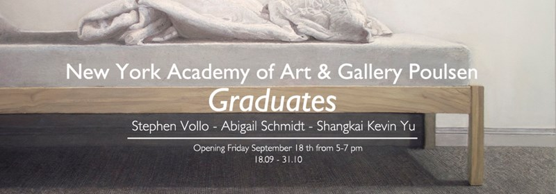 New York Academy of Art & Gallery Poulsen: Graduates
