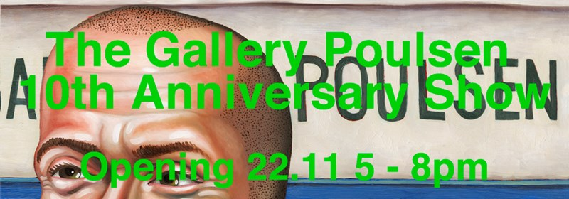 Gallery Poulsen 10 Years Anniversary Show