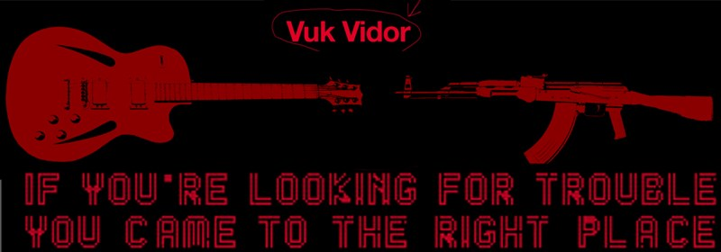 Vuk Vidor - if you´re looking for trouble you came to the right place 2010